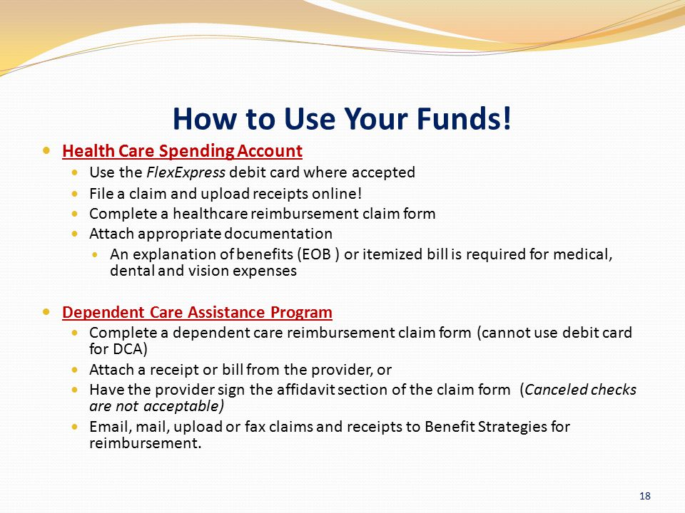 How to Use Your Funds! Health Care Spending Account