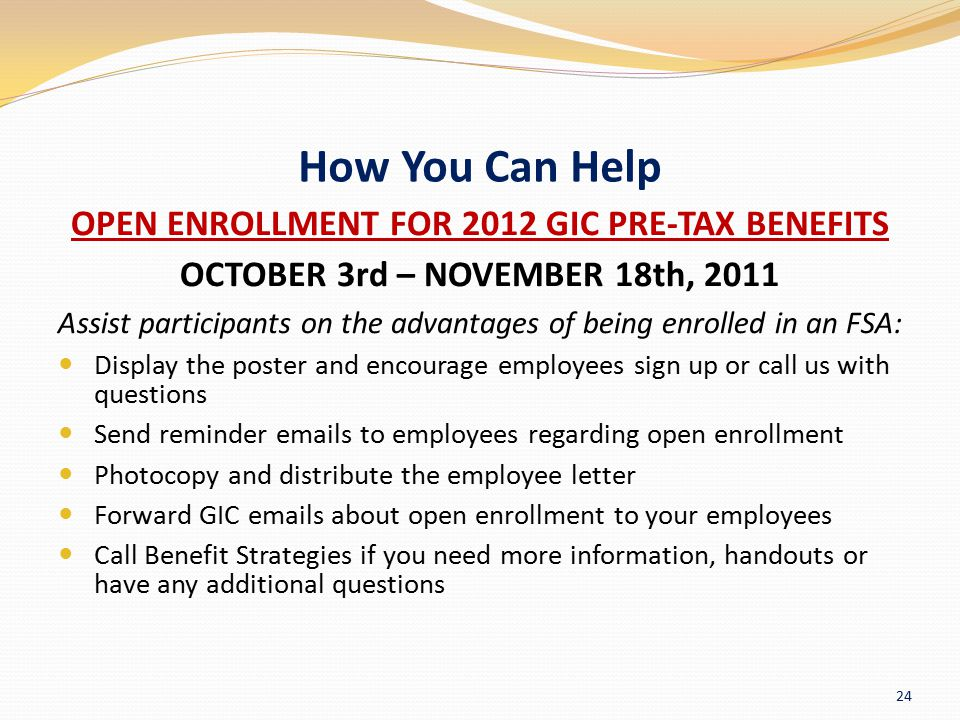 How You Can Help OPEN ENROLLMENT FOR 2012 GIC PRE-TAX BENEFITS