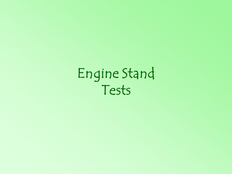 Engine Stand Tests