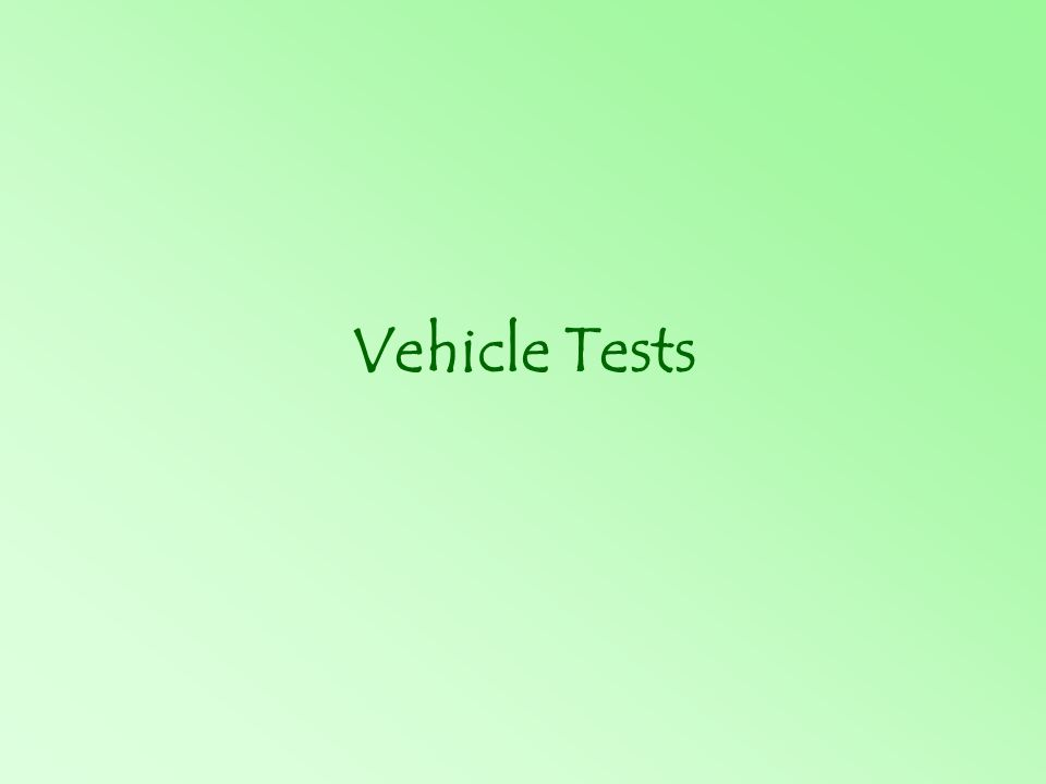 Vehicle Tests