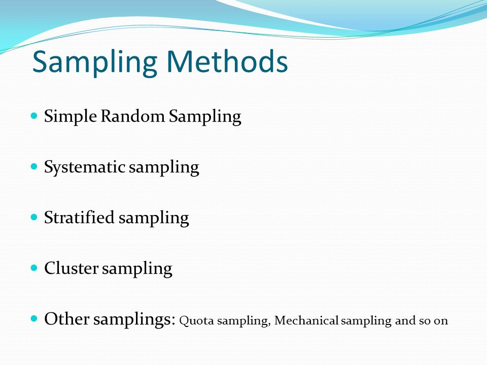 Sampling Methods Simple Random Sampling Systematic sampling
