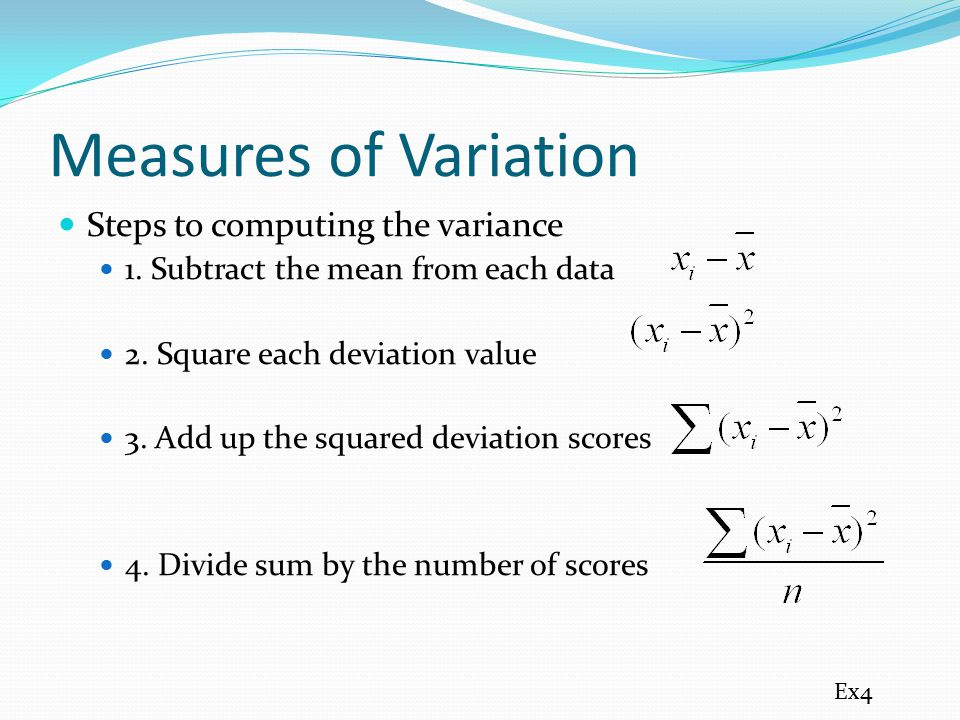 Measures of Variation Steps to computing the variance
