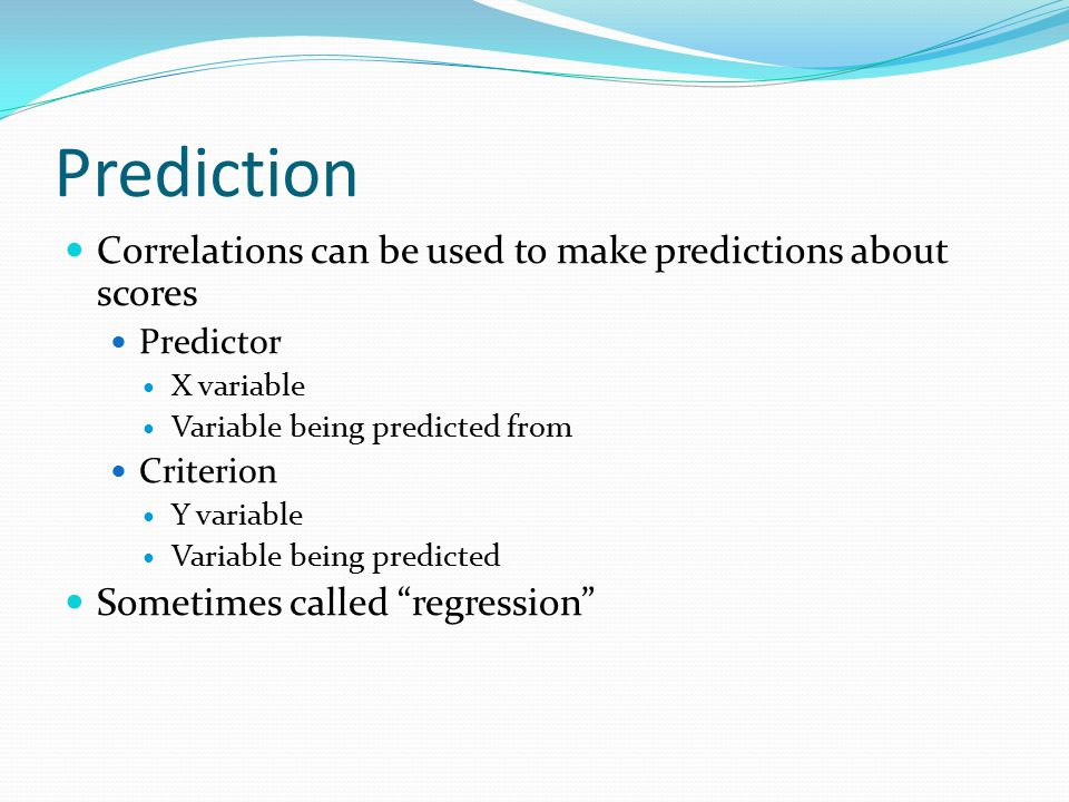 Prediction Correlations can be used to make predictions about scores