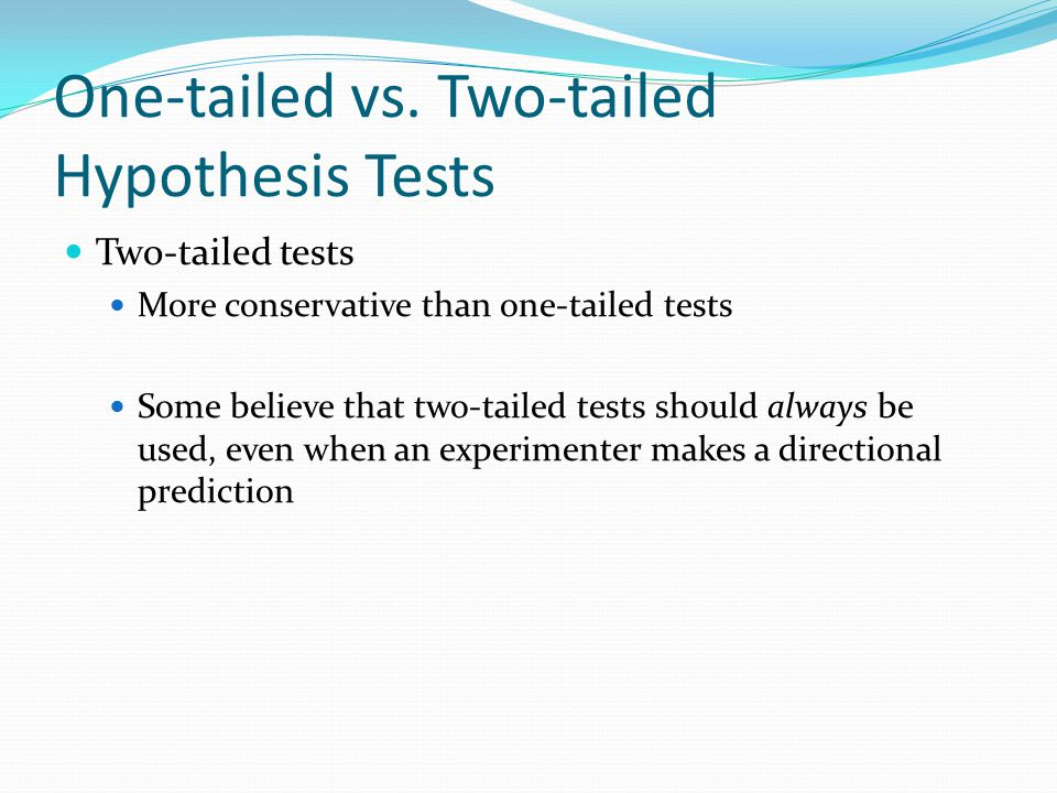 One-tailed vs. Two-tailed Hypothesis Tests