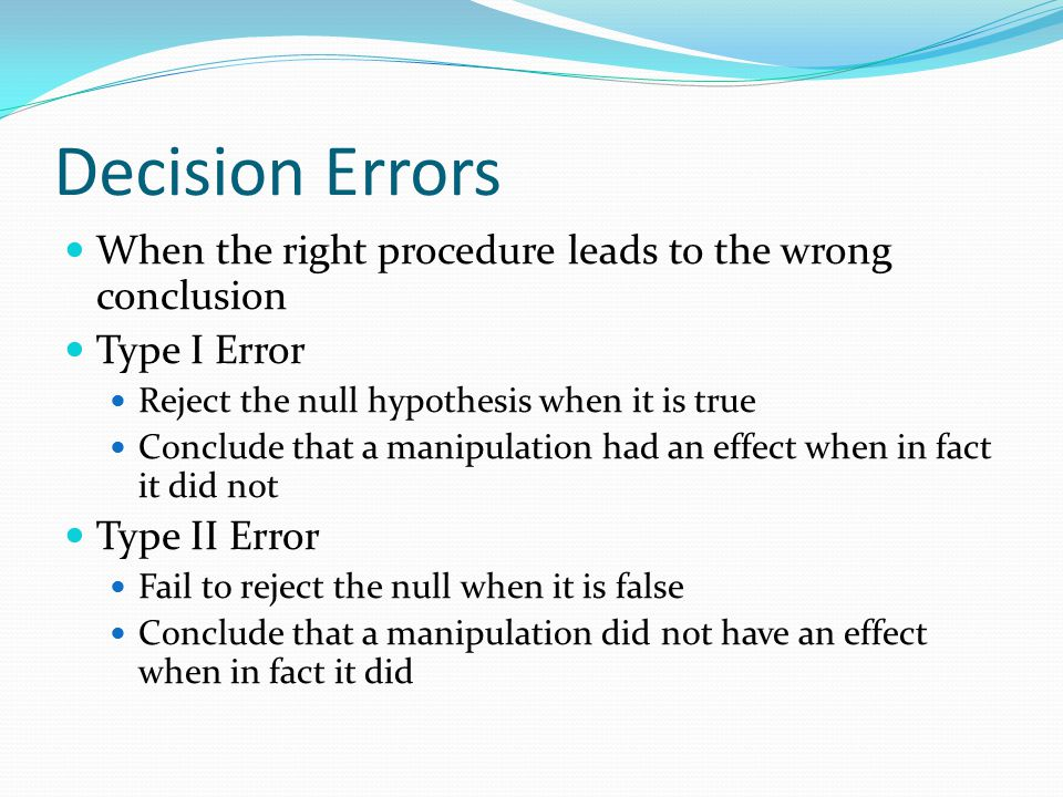 Decision Errors When the right procedure leads to the wrong conclusion