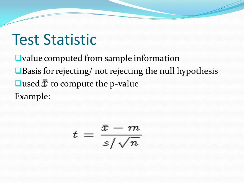 Test Statistic value computed from sample information