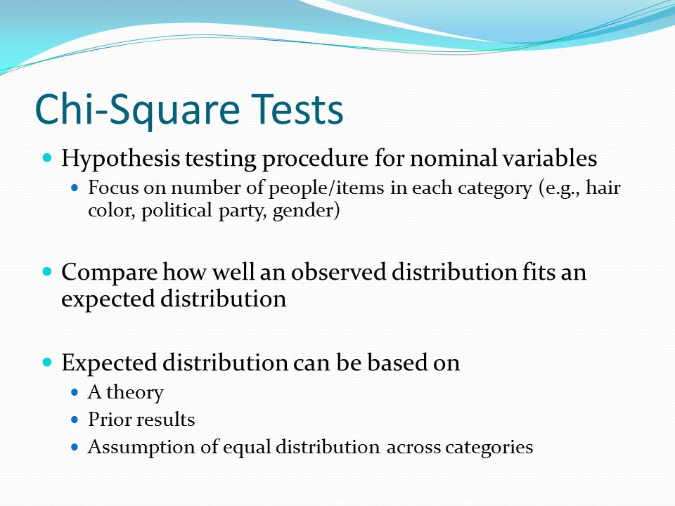 Chi-Square Tests Hypothesis testing procedure for nominal variables
