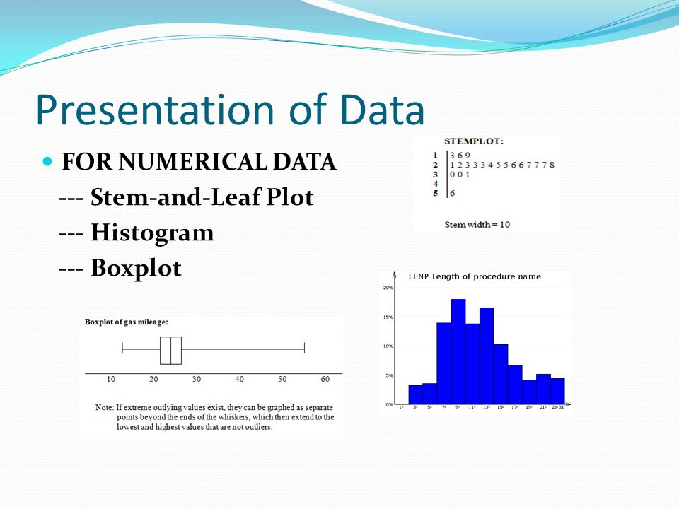 Presentation of Data FOR NUMERICAL DATA --- Stem-and-Leaf Plot