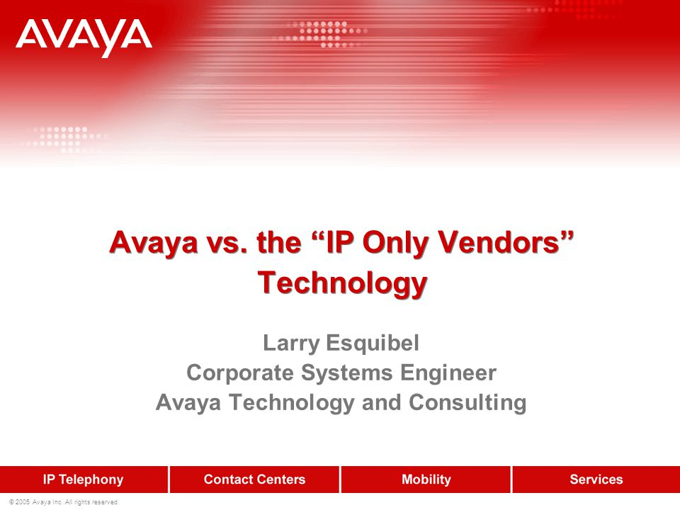 Avaya vs. the IP Only Vendors Technology