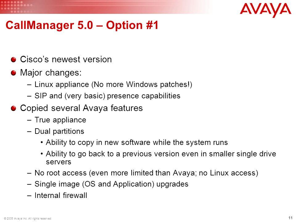 CallManager 5.0 – Option #1 Cisco's newest version Major changes: