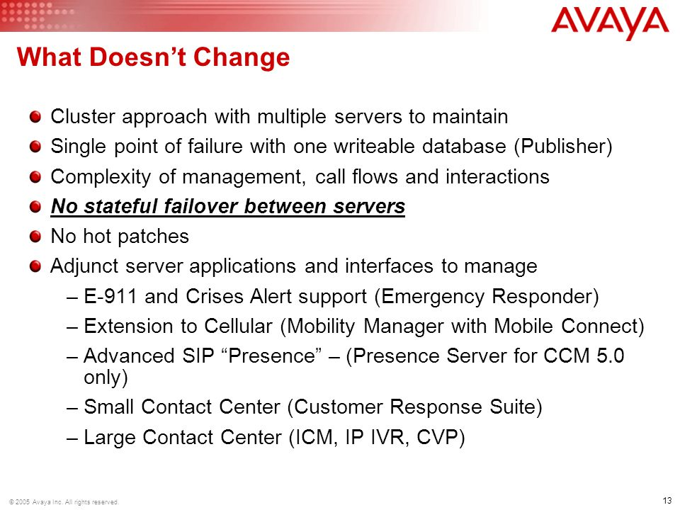 What Doesn't Change Cluster approach with multiple servers to maintain