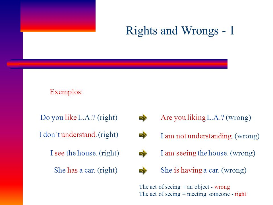 Rights and Wrongs - 1 Exemplos: Do you like L.A. (right)