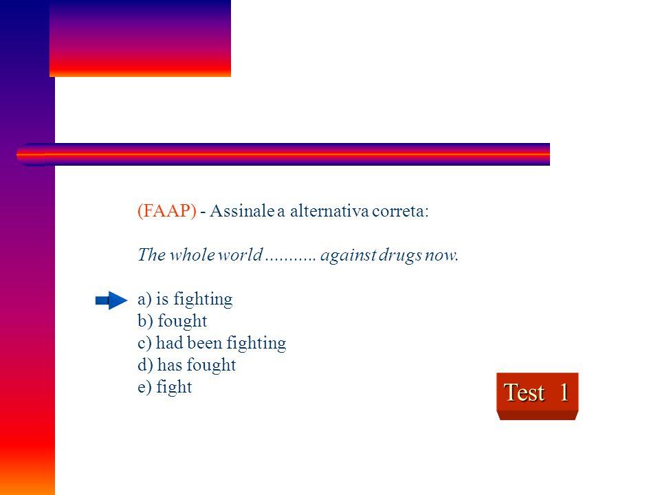 Test 1 (FAAP) - Assinale a alternativa correta: