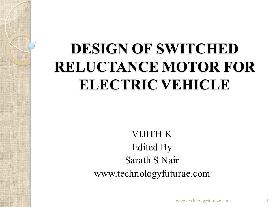 DESIGN OF SWITCHED RELUCTANCE MOTOR FOR ELECTRIC VEHICLE