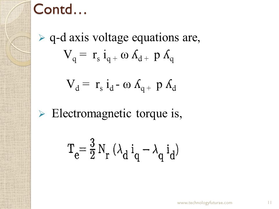 Contd… q-d axis voltage equations are, Vq = rs iq + ω ʎd + p ʎq