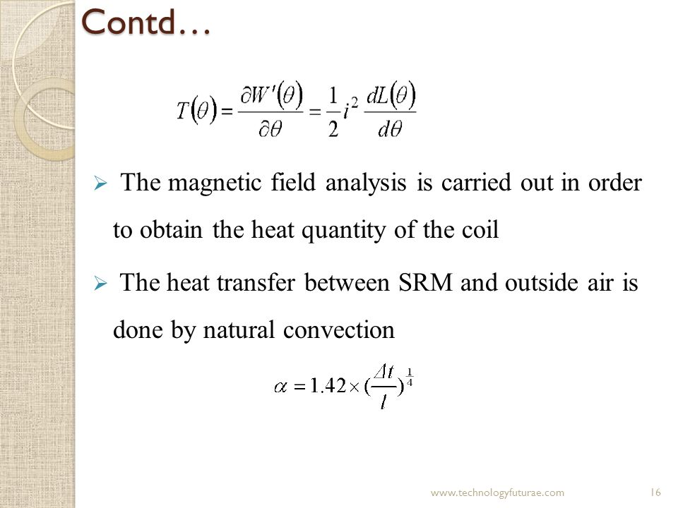 Contd… The magnetic field analysis is carried out in order to obtain the heat quantity of the coil.