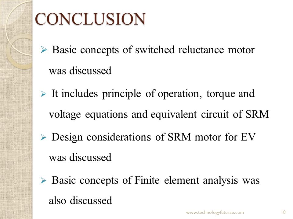 CONCLUSION Basic concepts of switched reluctance motor was discussed