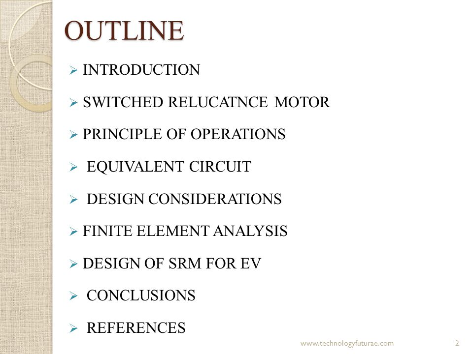 OUTLINE INTRODUCTION SWITCHED RELUCATNCE MOTOR PRINCIPLE OF OPERATIONS