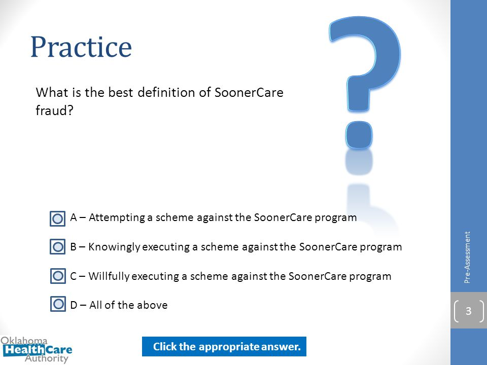 Practice What is the best definition of SoonerCare fraud
