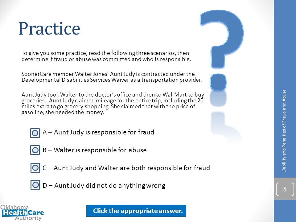Practice A – Aunt Judy is responsible for fraud