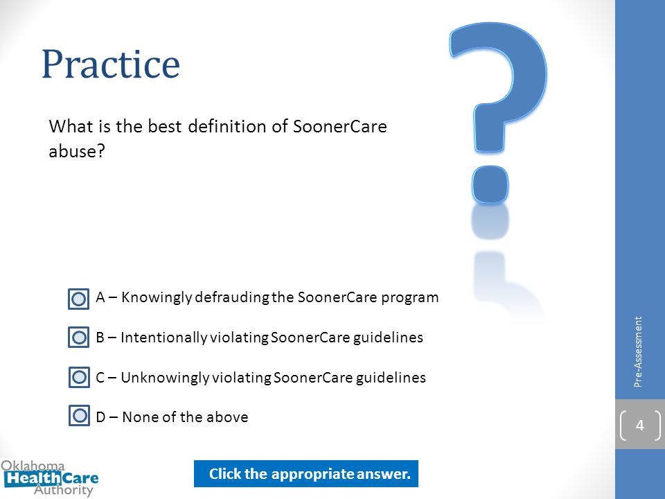 Practice What is the best definition of SoonerCare abuse