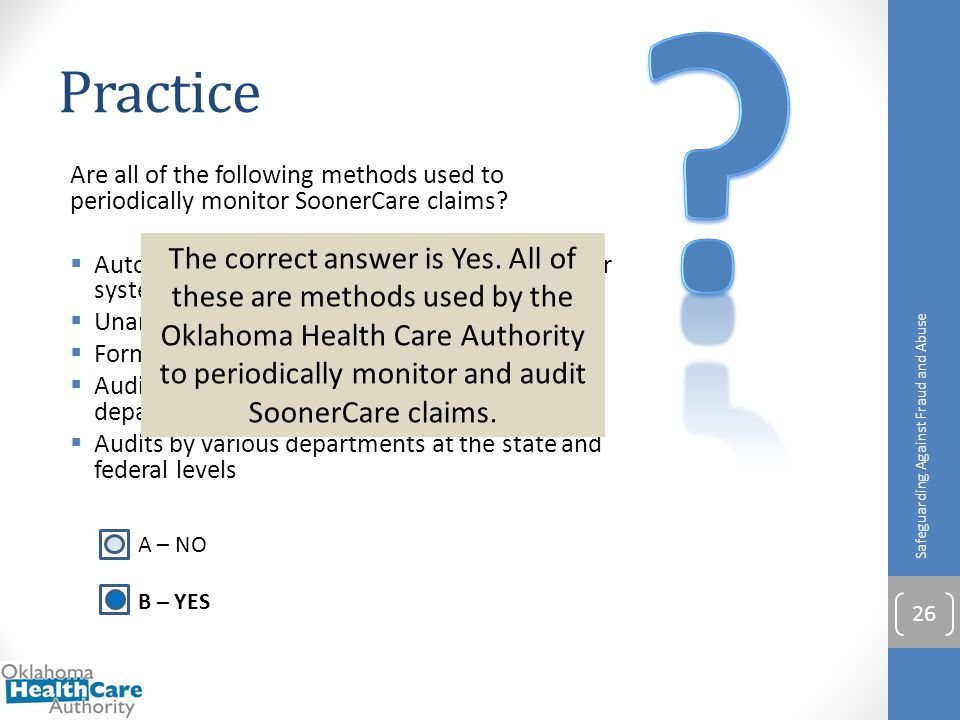 Practice. Are all of the following methods used to periodically monitor SoonerCare claims