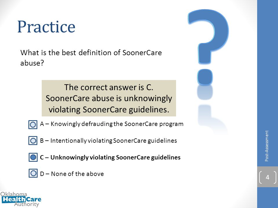 Practice. What is the best definition of SoonerCare abuse