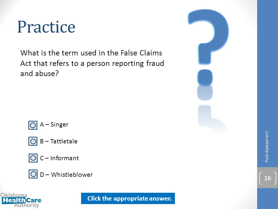 Practice. What is the term used in the False Claims Act that refers to a person reporting fraud and abuse