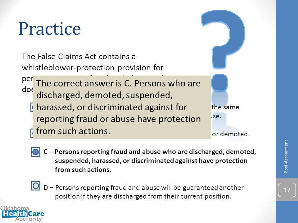 Practice. The False Claims Act contains a whistleblower-protection provision for persons reporting fraud and abuse. What does this mean