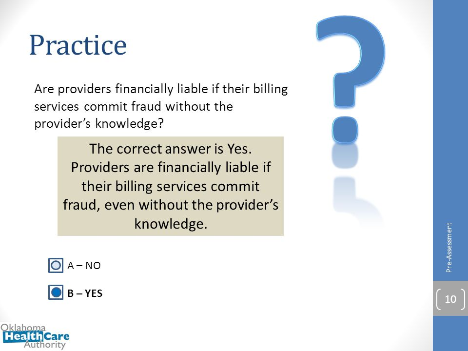 Practice. Are providers financially liable if their billing services commit fraud without the provider's knowledge
