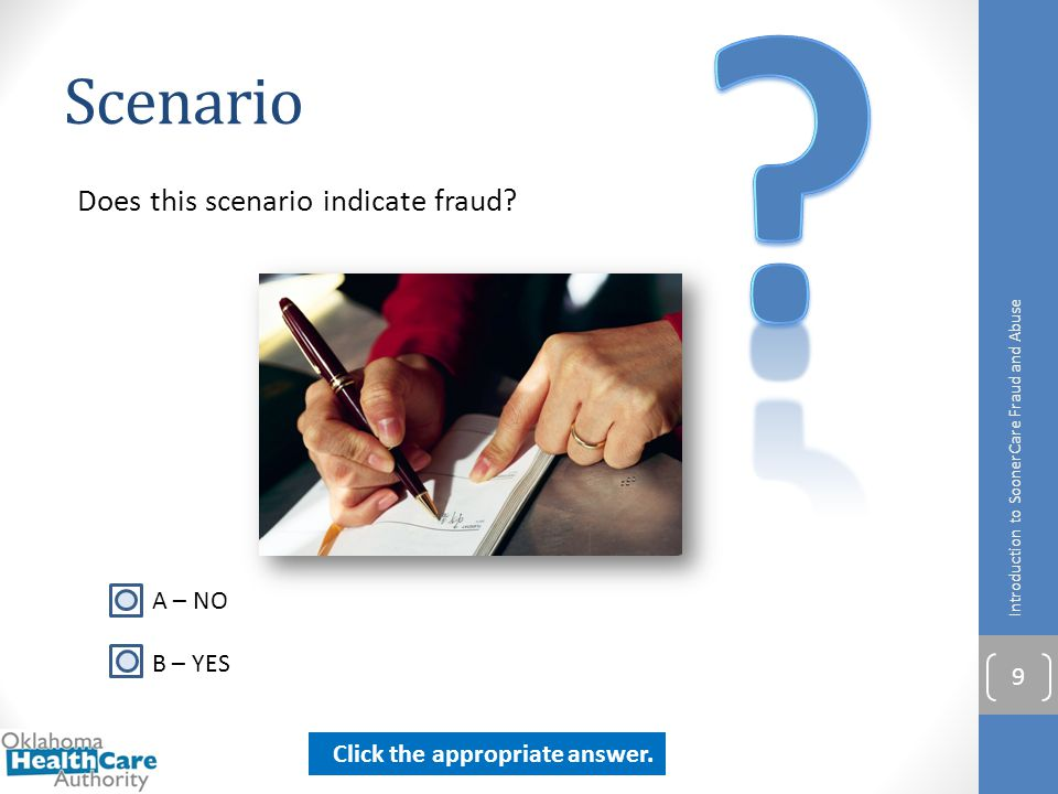 Scenario Does this scenario indicate fraud A – NO B – YES