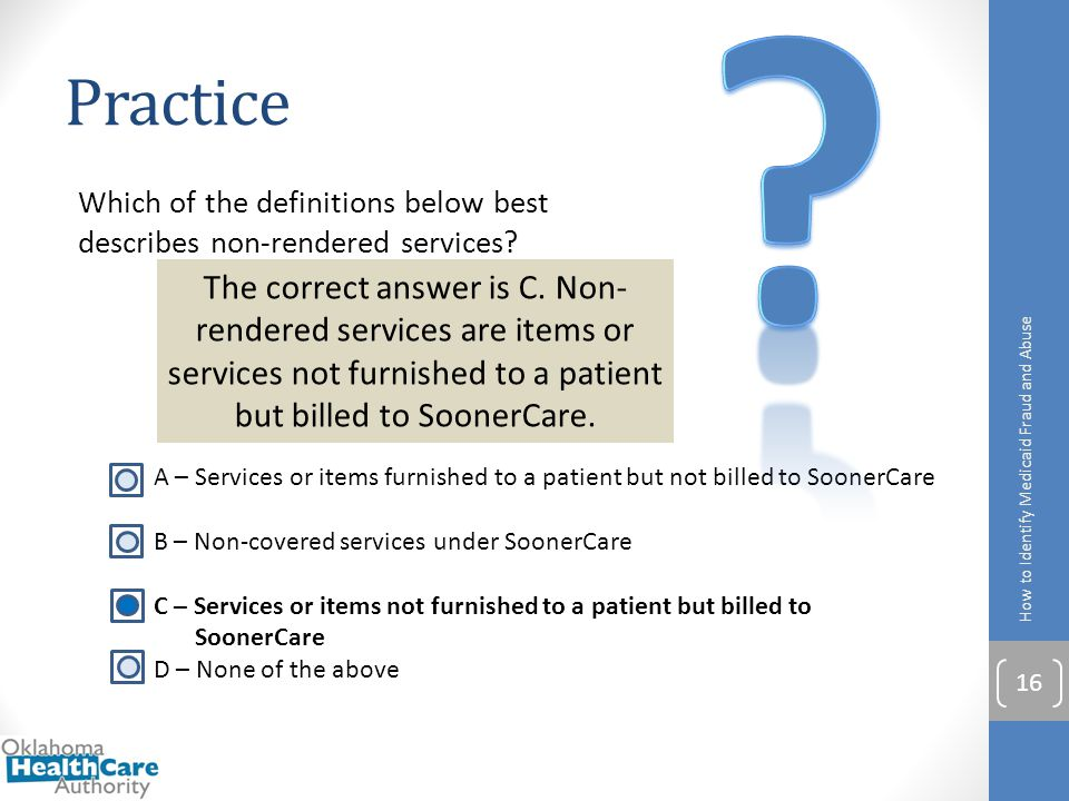 Practice. Which of the definitions below best describes non-rendered services