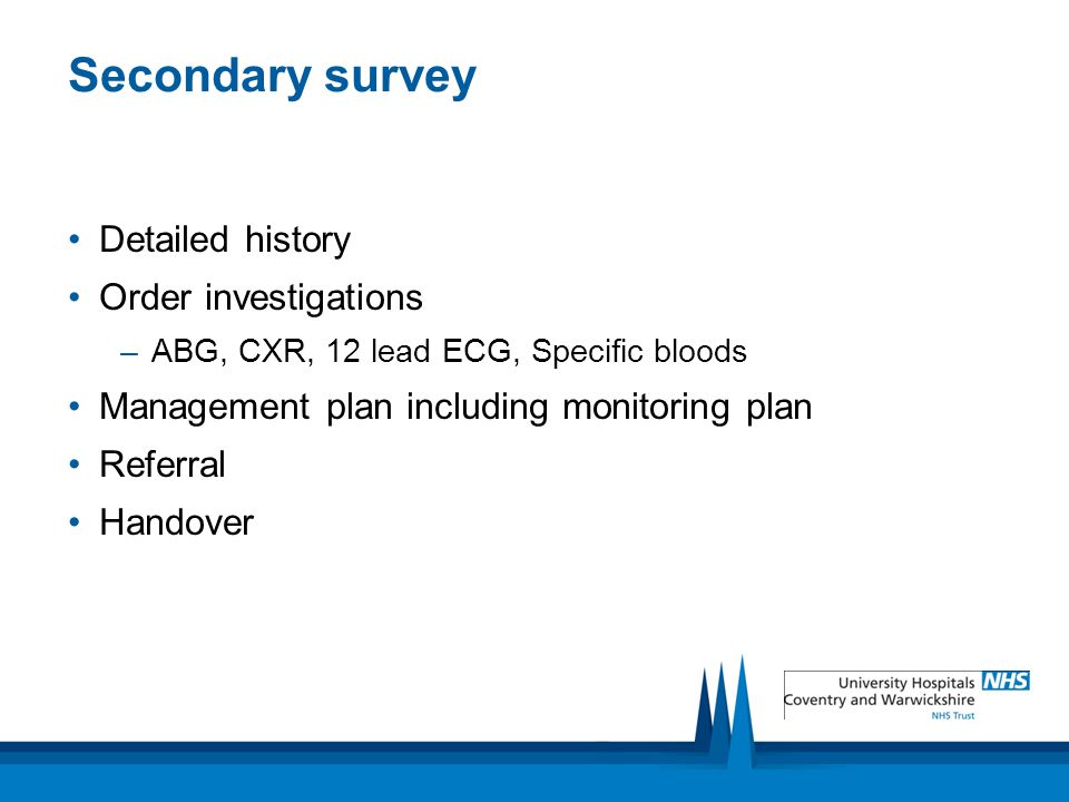 Secondary survey Detailed history Order investigations