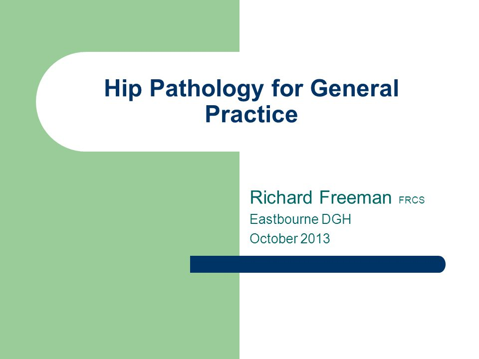 Hip Pathology for General Practice