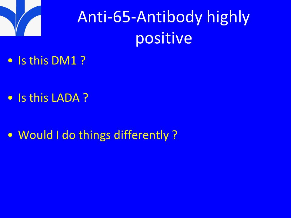Anti-65-Antibody highly positive
