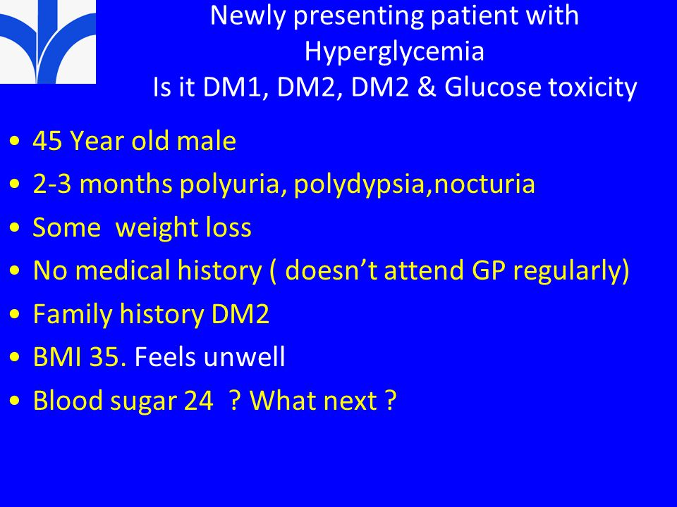 Newly presenting patient with Hyperglycemia Is it DM1, DM2, DM2 & Glucose toxicity
