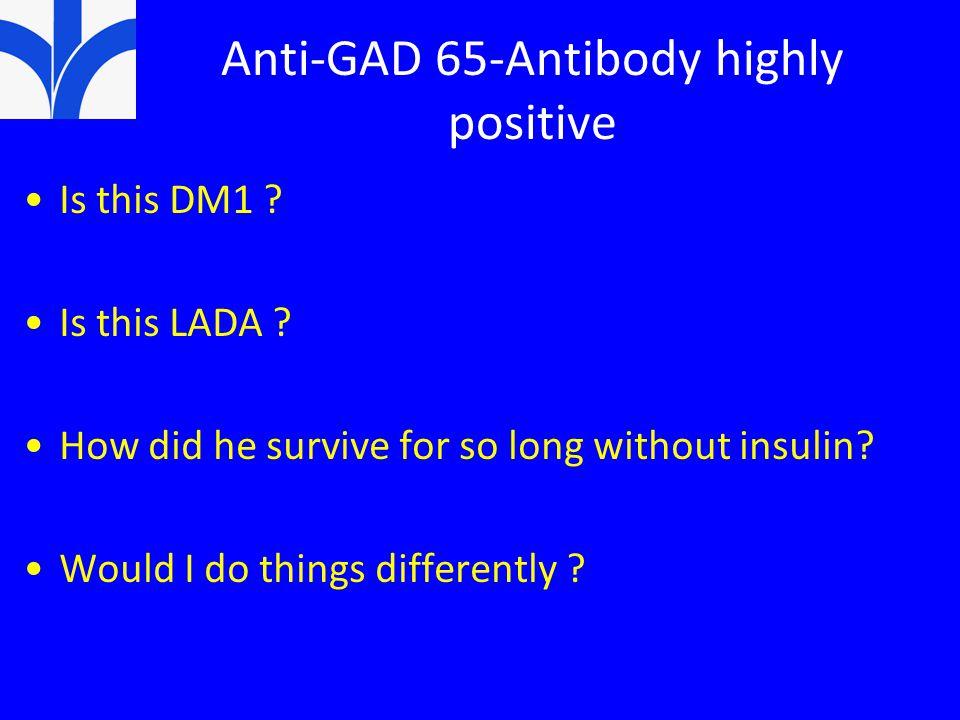 Anti-GAD 65-Antibody highly positive