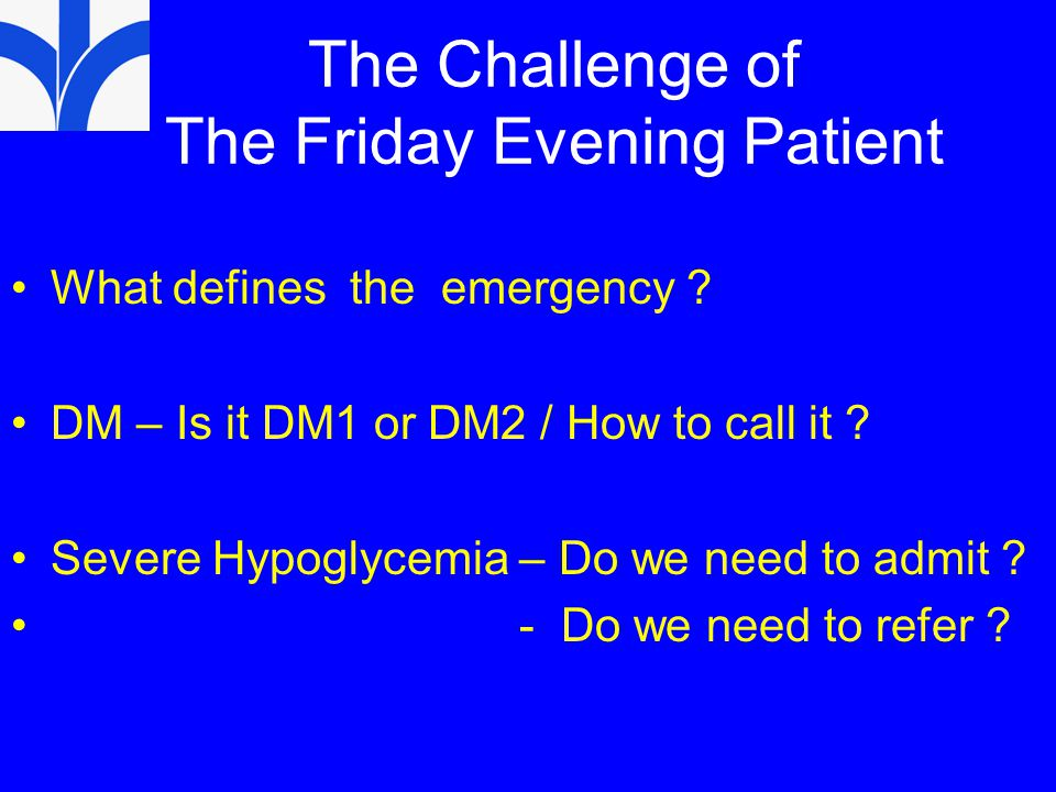 The Challenge of The Friday Evening Patient