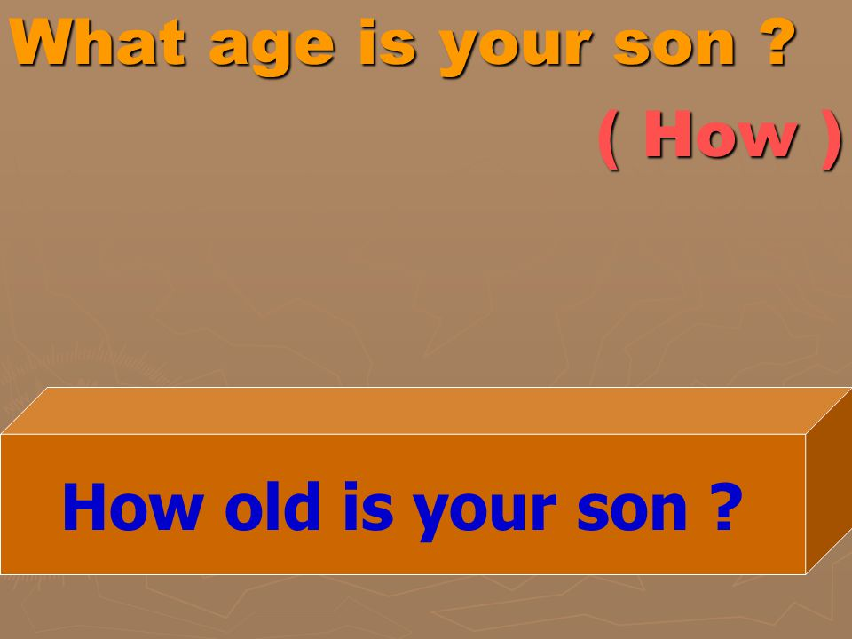 What age is your son ( How )