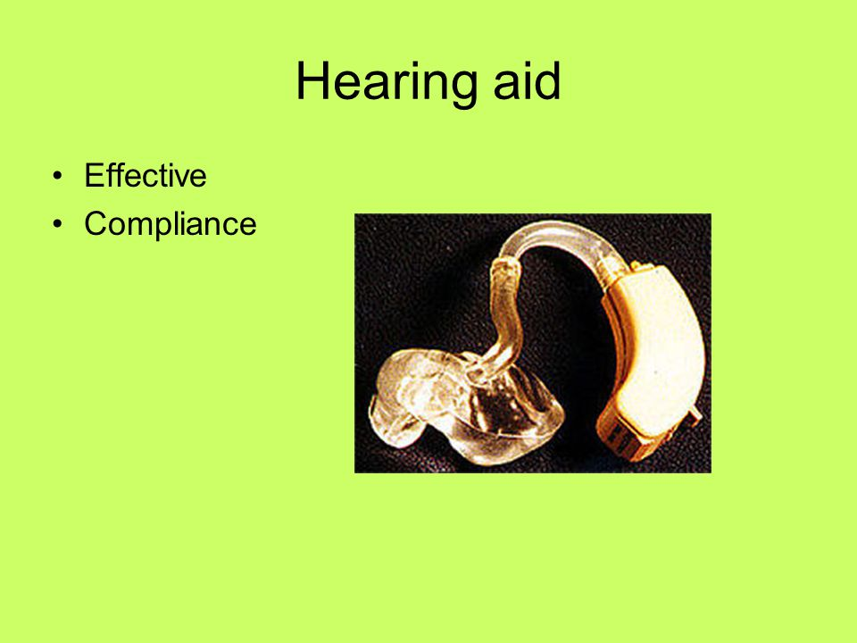 Hearing aid Effective Compliance