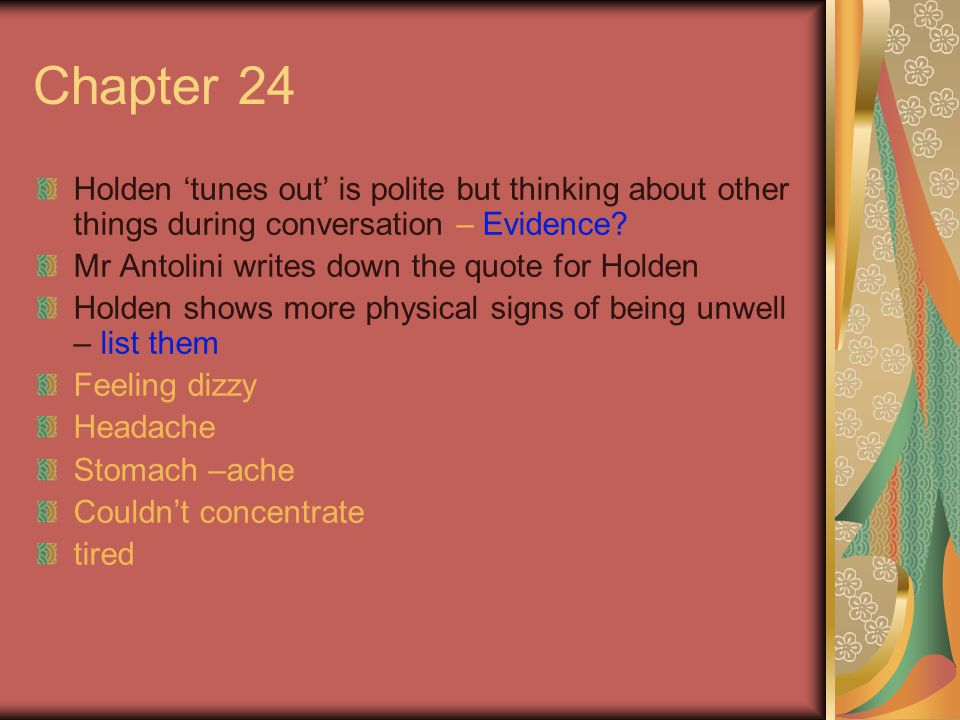 Chapter 24 Holden 'tunes out' is polite but thinking about other things during conversation – Evidence