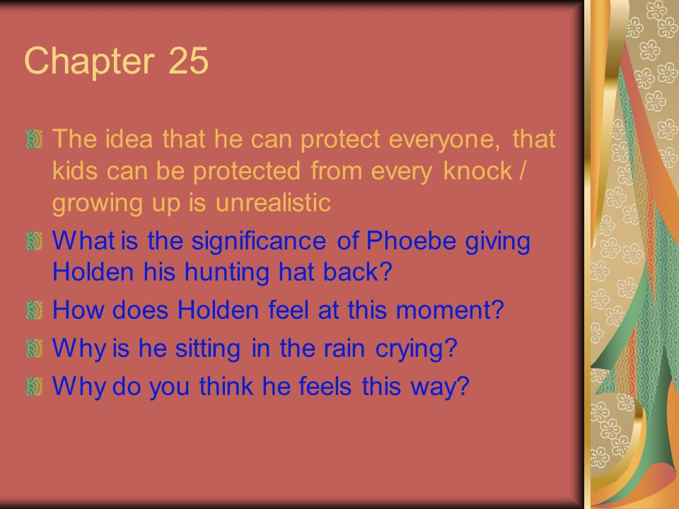 Chapter 25 The idea that he can protect everyone, that kids can be protected from every knock / growing up is unrealistic.