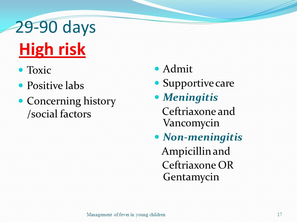 29-90 days High risk Toxic Positive labs