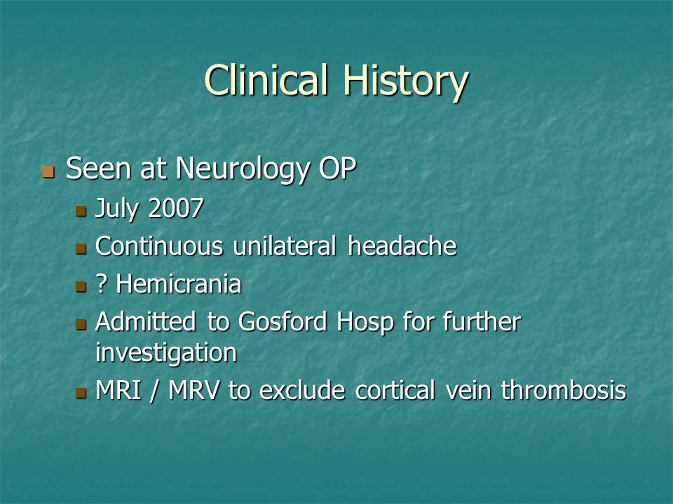 Clinical History Seen at Neurology OP July 2007