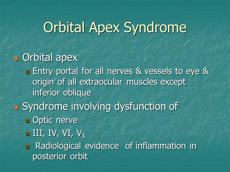 Orbital Apex Syndrome Orbital apex Syndrome involving dysfunction of