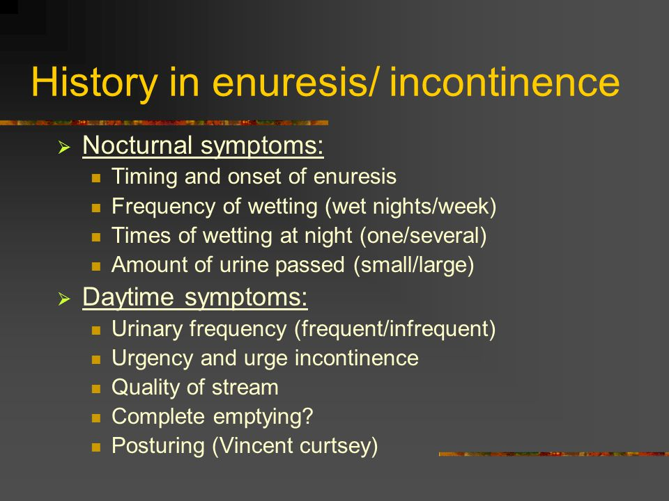 History in enuresis/ incontinence