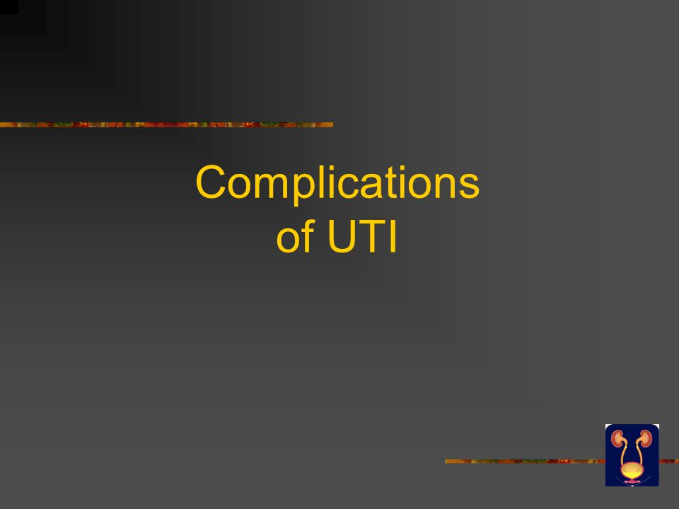 Complications of UTI