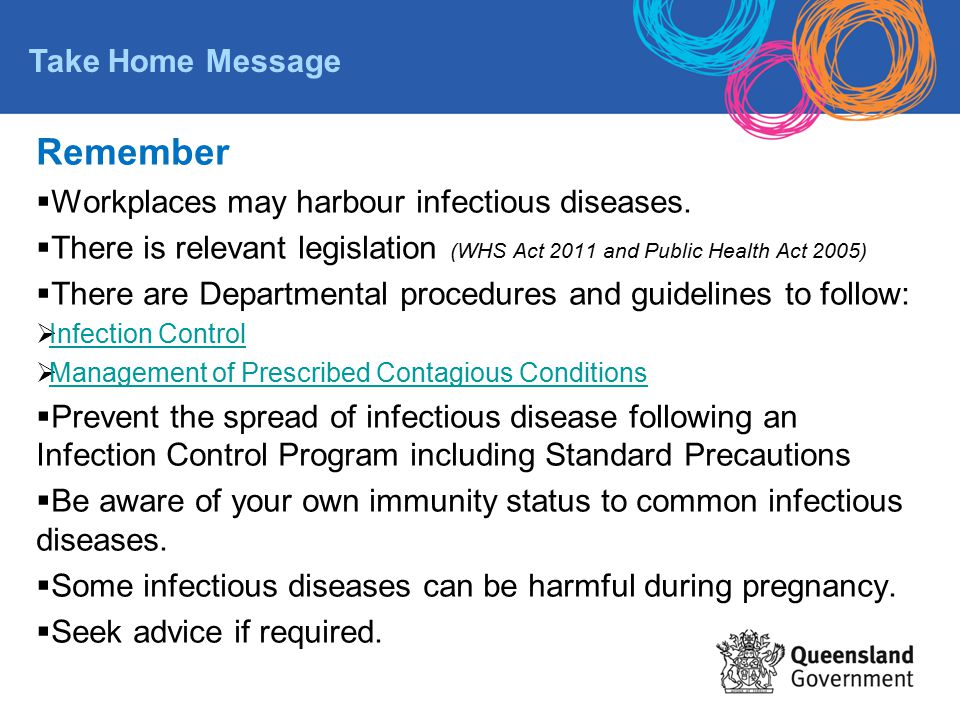 Remember Take Home Message Workplaces may harbour infectious diseases.