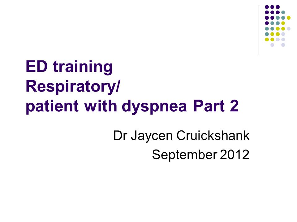 ED training Respiratory/ patient with dyspnea Part 2