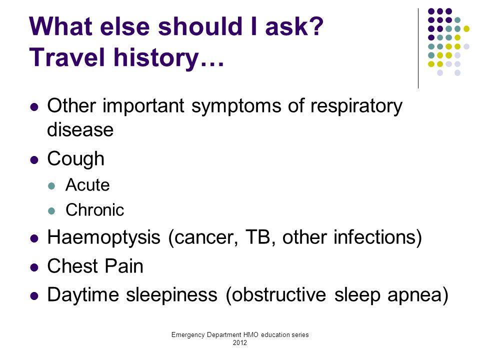 What else should I ask Travel history…